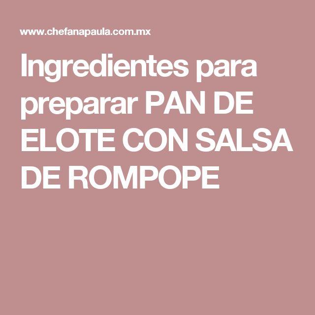 Ingredientes para preparar PAN DE ELOTE CON SALSA DE ROMPOPE