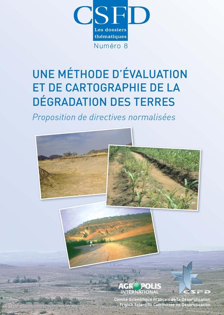 Une méthode d'évaluation et de cartographie de la dégradation des terres. Proposition de directives normalisées (P. Brabant, août 2010)