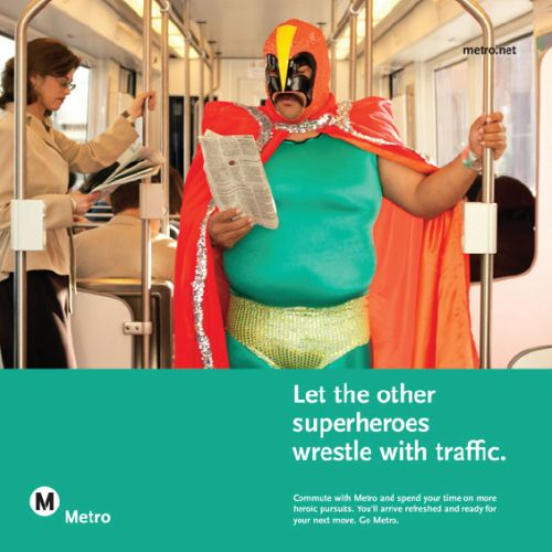 "Funny transit ad - ""Let the other superheros wrestle with traffic"""