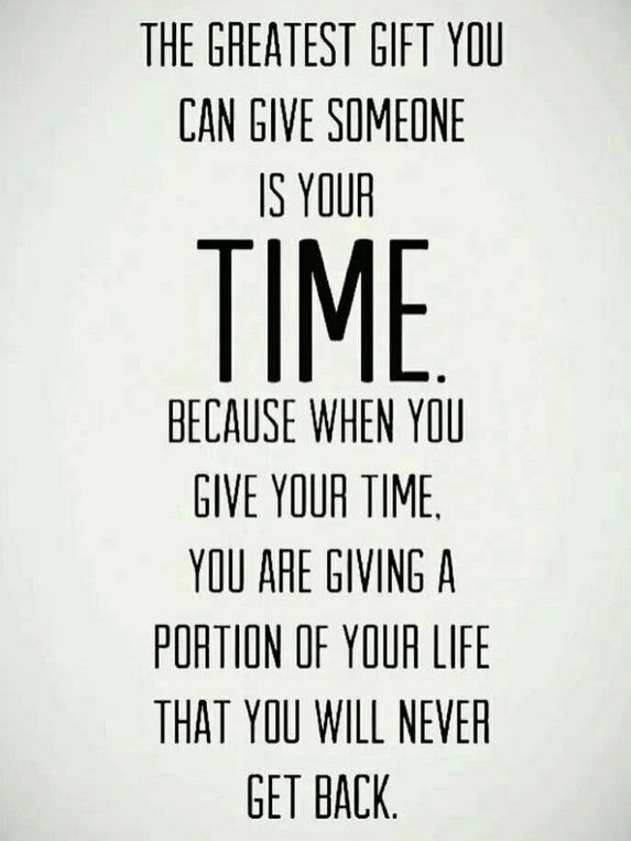The greatest gift you can give someone is your time because when you give your time, you are giving a portion of your life that you will never get back. #volunteer