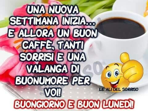 Buongiorno e buon luned giorni della settimana pinterest buongiorno for Buon lunedi whatsapp
