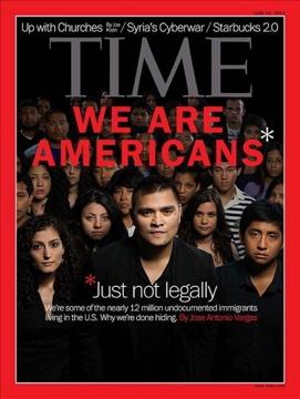 """TAPA de """"Time"""" sobre los inmigrantes -en su mayoría hispanohablantes- que viven y trabajan en pos de un mejor futuro pero que no tienen sus papeles al día."""