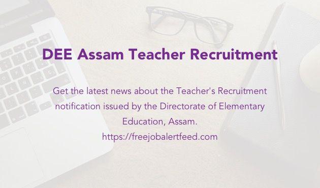 DEE Assam Teacher Recruitment 2017 issued for 6027 lpupteachers posts. Apply for DEE Assam Assistant Teacher, Hindi Teacher, Science & Arabic Teacher Posts.