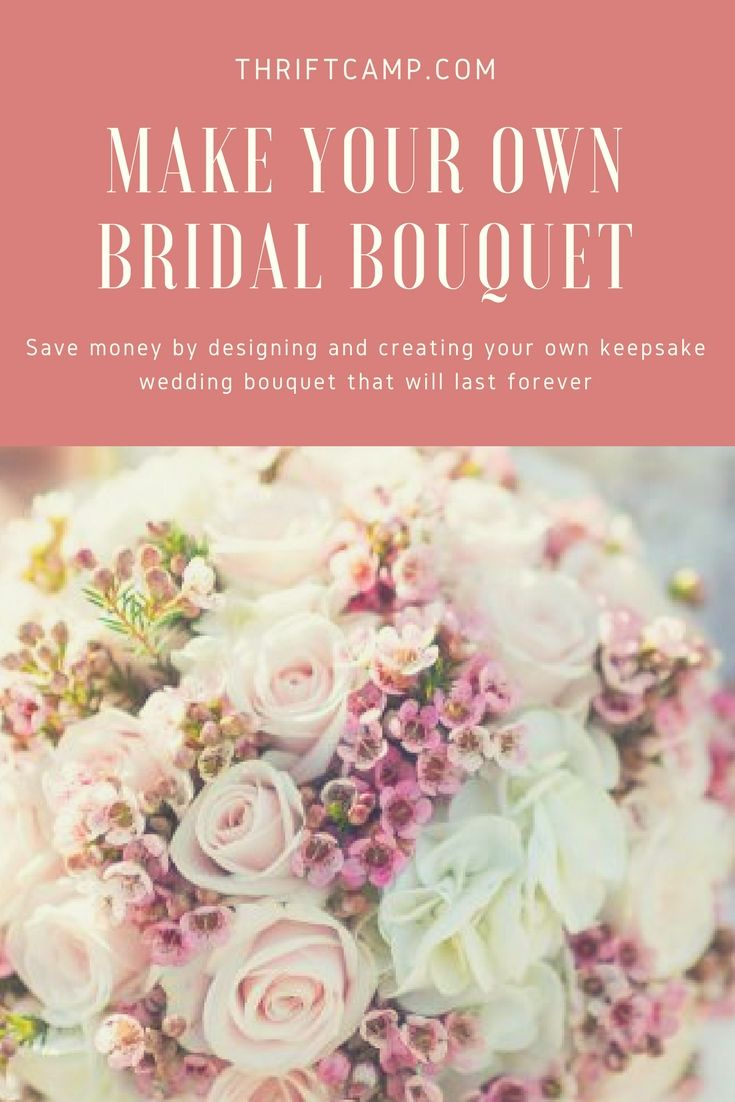 Save Money on Wedding Flowers by Making Your Own Bridal Bouquet (DIY ...