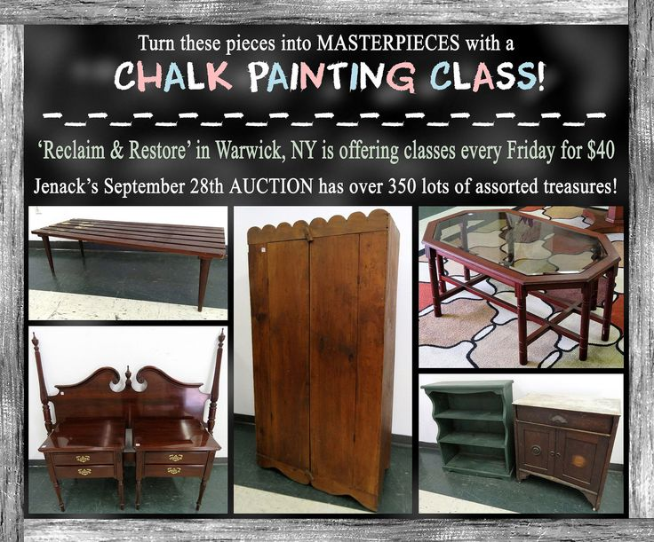 Auction Sept. 28th in Chester, NY  Furniture candidates for upcycling with opening bids of $25!  Chalk Painting Classes every Friday at 'Reclaim & Restore' in Warwick, NY ~ $40  ~ Call 'Reclaim & 'Restore' at 845-988-6957 to sign up or find them on Facebook www.facebook.com/warwickNy