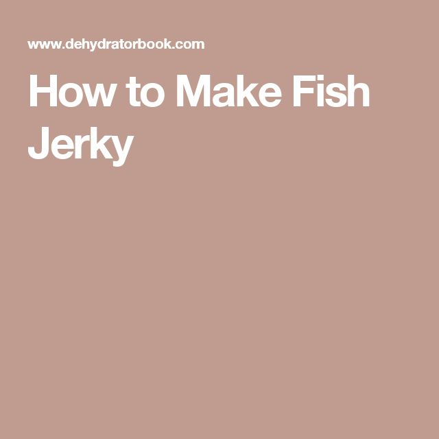 How to Make Fish Jerky