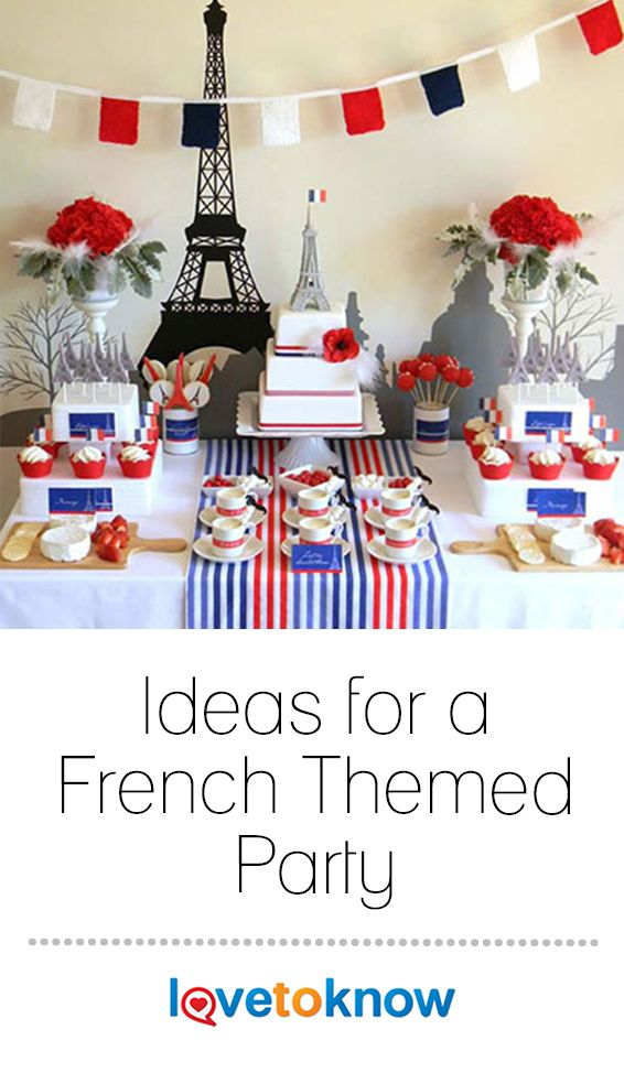 Ideas For A French Themed Party In 2019 French Themed