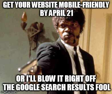 A comical look at Google's mobile update coming 21st April 2015.
