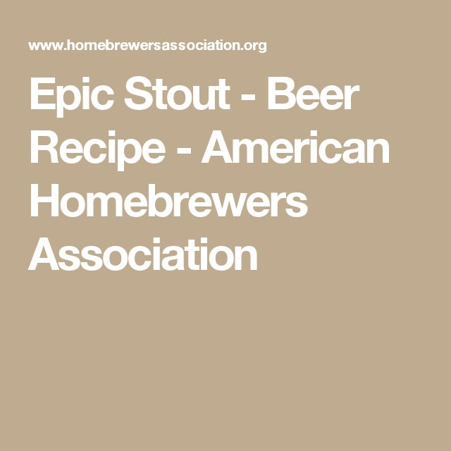 Epic Stout - Beer Recipe - American Homebrewers Association