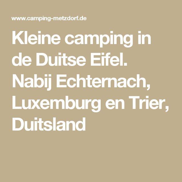 Kleine camping in de Duitse Eifel. Nabij Echternach, Luxemburg en Trier, Duitsland