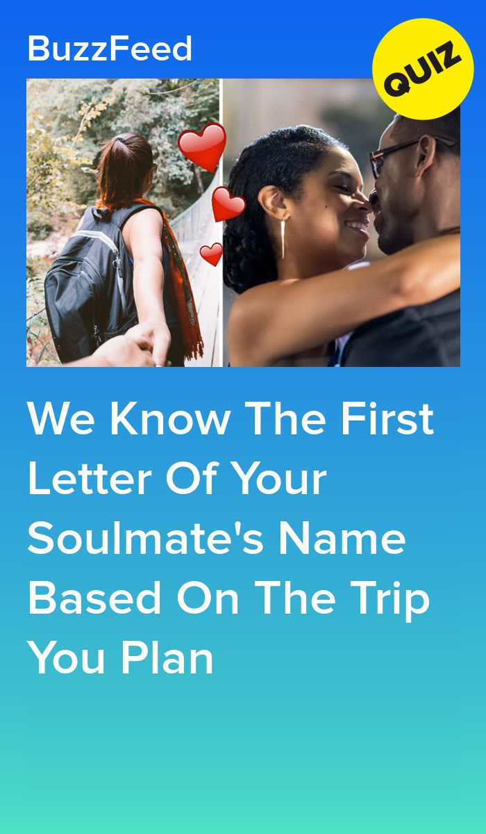 Plan A Trip And We'll Tell You The First Letter Of Your Soulmate's