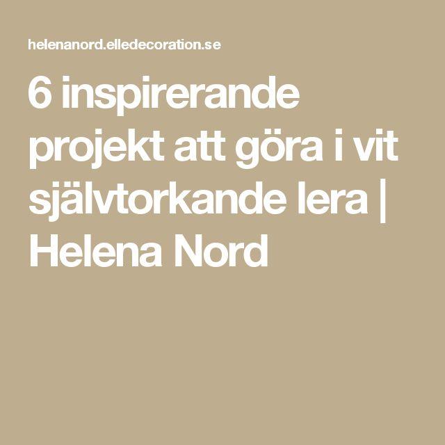 6 inspirerande projekt att göra i vit självtorkande lera | Helena Nord