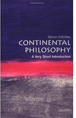Bestseller Books Online Continental Philosophy: A Very Short Introduction (Very Short Introductions) Simon Critchley $7.93