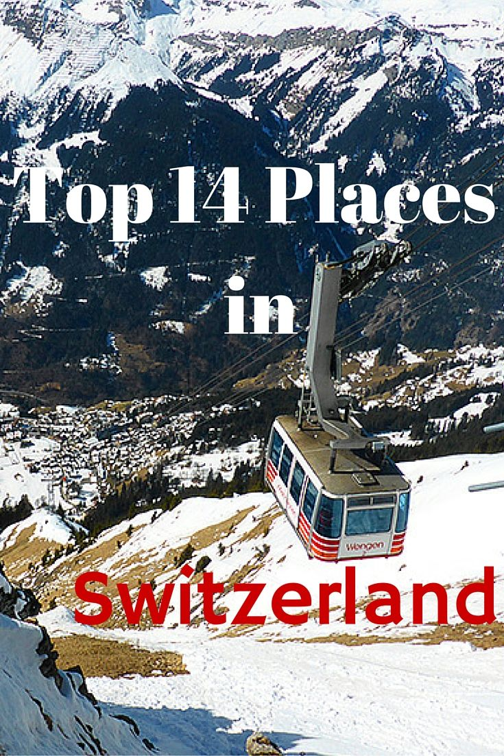 These are the Top 14 Places in Switzerland that needs to be on everyone's list when they visit this very charming country.