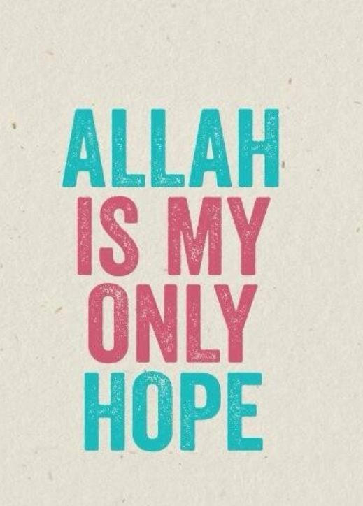 All his my only hope because Allah can save me from all this cutting, depression, suicidal thoughts.