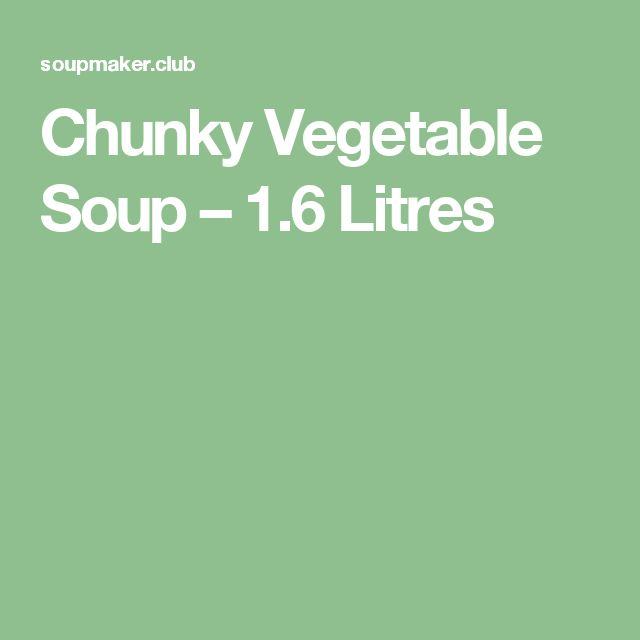 Chunky Vegetable Soup – 1.6 Litres