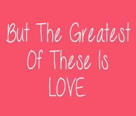 The greatest love is the love you choose to give...