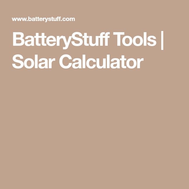 BatteryStuff Tools | Solar Calculator