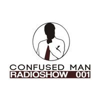 Confused Man Radioshow 001 w/ Yigit Atilla by Confused Man Records on SoundCloud