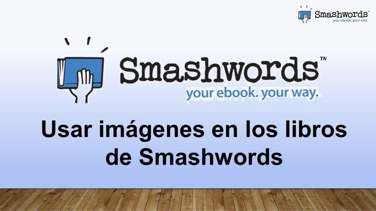 Smashwords 2017 - Usar imágenes en los libros de Smashwords (español)