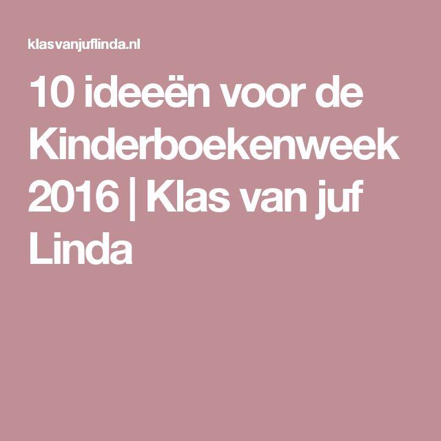 10 ideeën voor de Kinderboekenweek 2016 | Klas van juf Linda