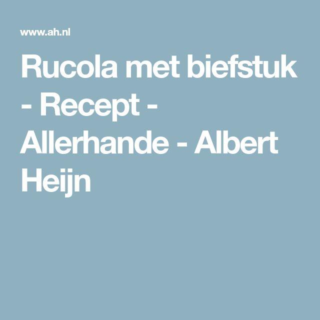 Rucola met biefstuk - Recept - Allerhande - Albert Heijn