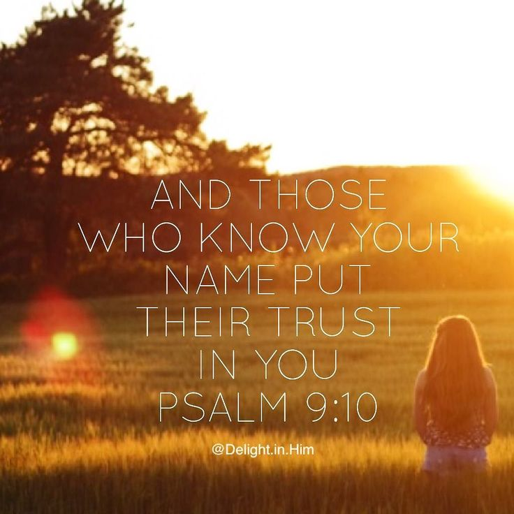And those who know your name put their trust in you for you O LORD have not forsaken those who seek you.  Psalm 9:10.  #uplifting #trust #trustgod #thankgod #lord #trustthelord #love #jesus #encouragement #bible #biblejournaling #heiswithme #jesusismysavior #myrock #quote #quotes #wordsofwisdom #wordstoliveby #haveaniceday #amen #halelujah #saved #godisgood by delight.in.him