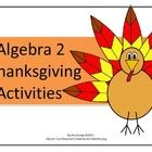 Get them solving a system of equations, absolute value inequalities, graphing quadratic equations and more with this fun Thanksgiving-themed Algebra 2 activities.