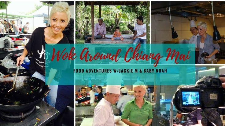 Chiang Mai, Thailand - Wok Around Asia w/Jackie M & Baby Noah