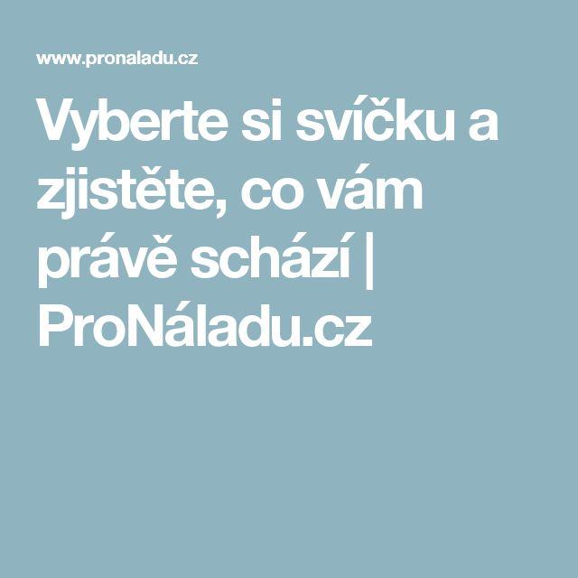 Vyberte si svíčku a zjistěte, co vám právě schází | ProNáladu.cz