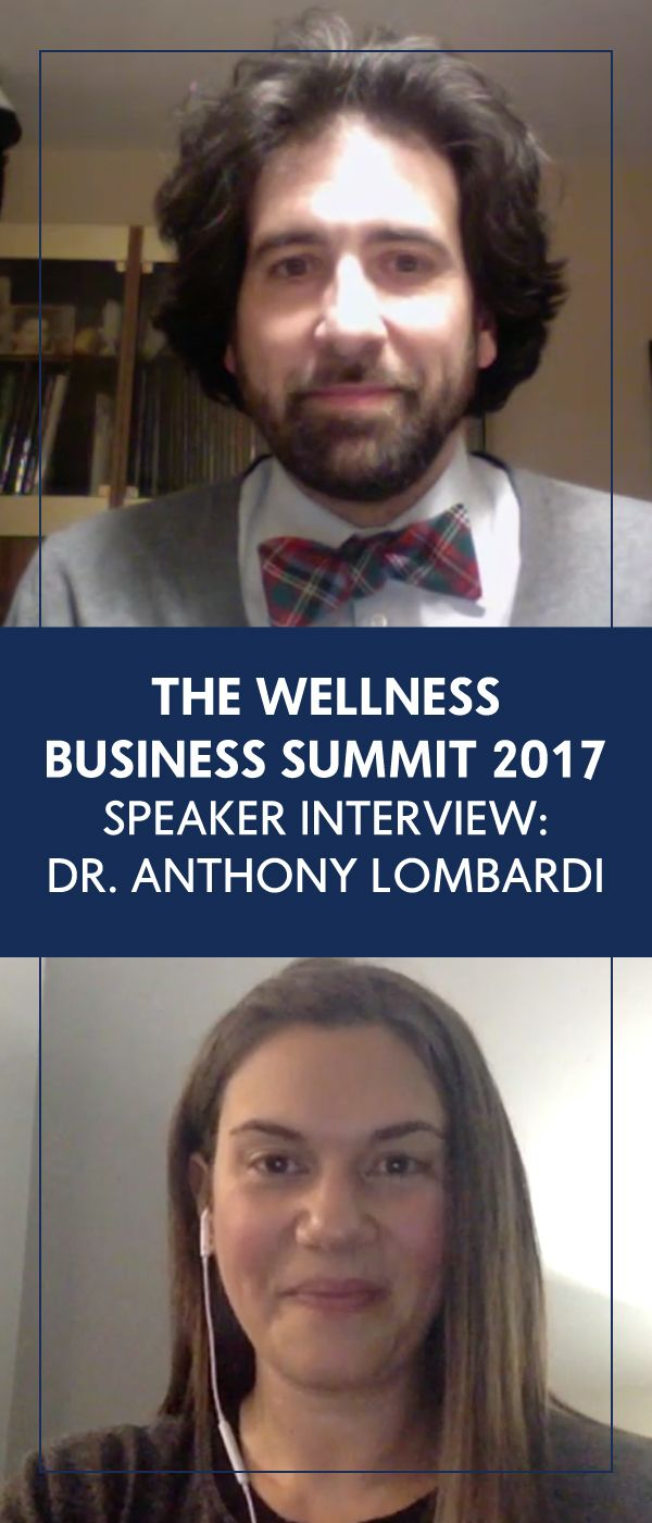 WBS'17 Speaker Interview: Dr. Anthony Lombardi - The Wellness Business Hub