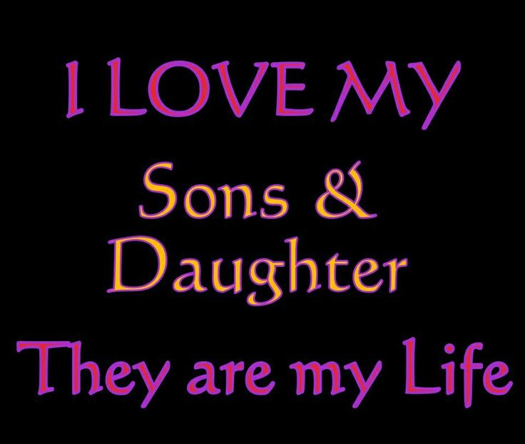 Love Quotes About Life: I Love My Sons And Daughter