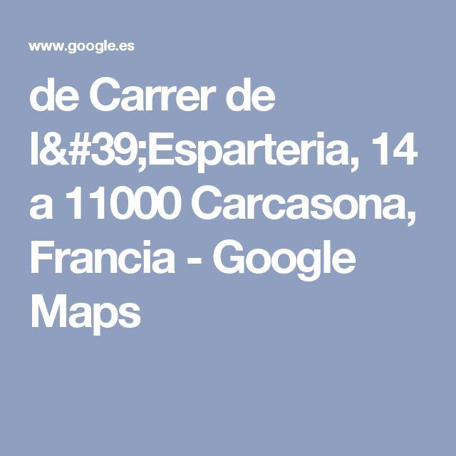 de Carrer de l'Esparteria, 14 a 11000 Carcasona, Francia - Google Maps