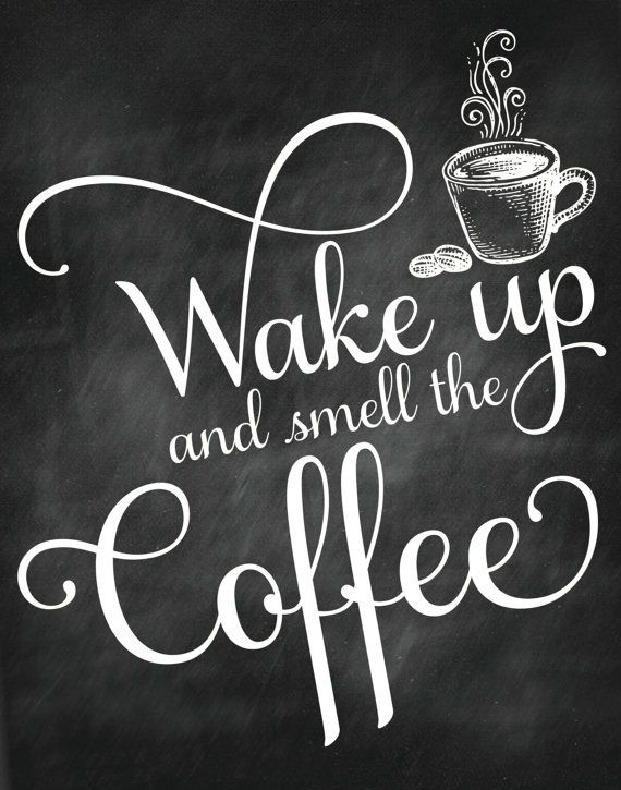 Wake up and Smell the Coffee Printable Signs Home by ParcelIsland