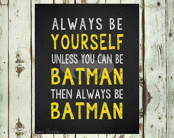 Batman Wall Art Always Be Yourself Unless You Can Be Batman Kids Room Decor Batman Wall Decor