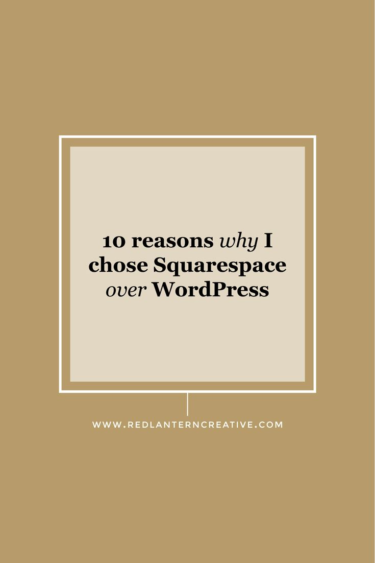 I'm a HUGE Squarespace supporter! Read on for my top 10 reasons for choosing Squarespace over WordPress.
