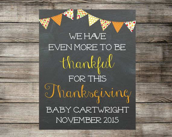 Are you looking for a great way to share with your friends and family the exciting news of expecting a baby this Thanksgiving? This cute chalkboard printable not only makes a great card and / or photo prop but its also perfect to upload onto social media sites.  You will receive a digital file formatted to be printed as either a 5x7, 8x10, 11x14 or 16x20 which you can print from home or at any printing shop.  *** At checkout please provide me with the family name / last name you would like…