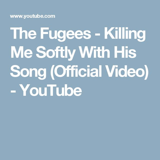 The Fugees - Killing Me Softly With His Song (Official Video) - YouTube
