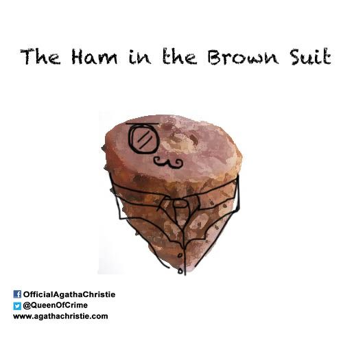 """The Ham in the Brown Suit"""