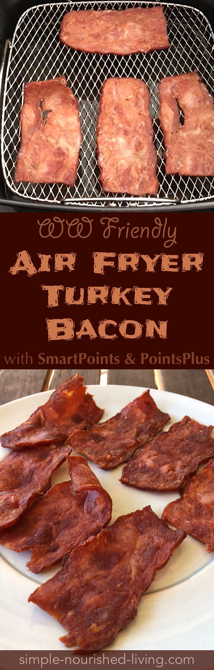 Weight Watchers Recipe of the Day: Crispy Air Fryer Turkey Bacon made with no added oil - *1 WW SmartPoint per slice | simple-nourished-living.com