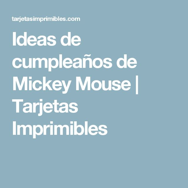 Ideas de cumpleaños de Mickey Mouse | Tarjetas Imprimibles