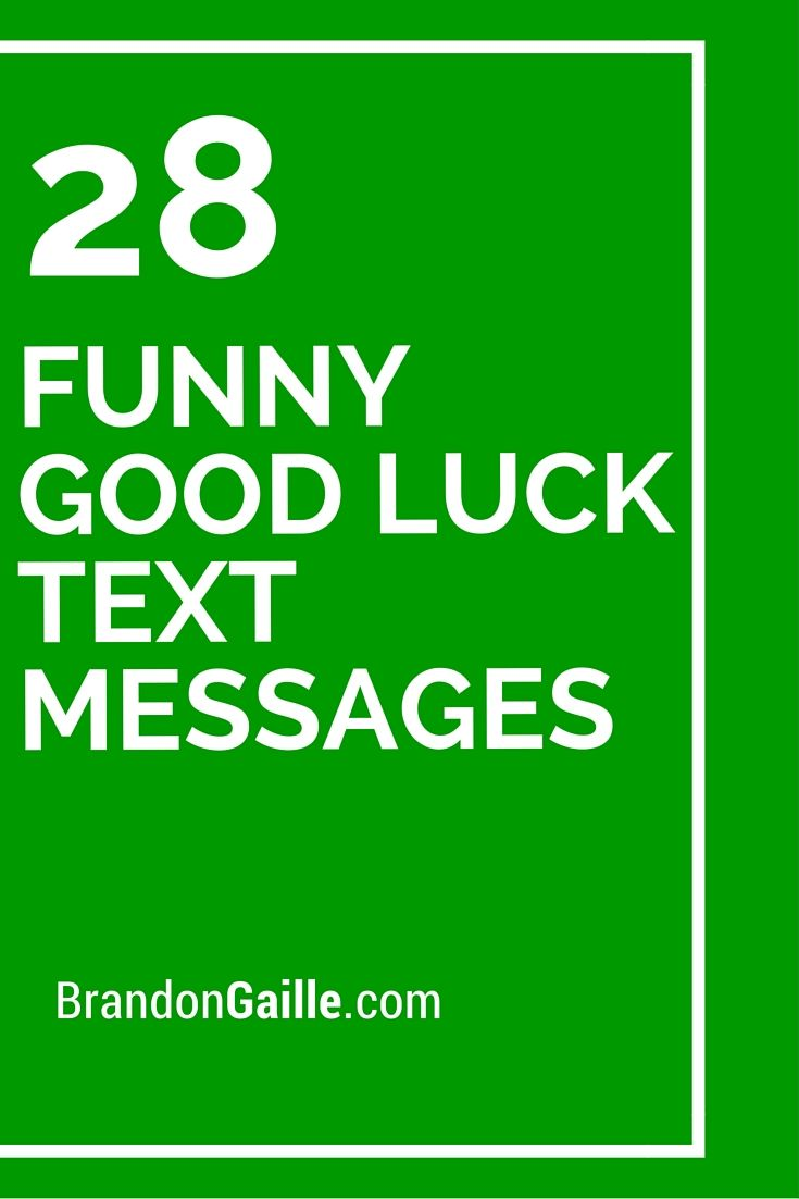 28 Funny Good Luck Text Messages