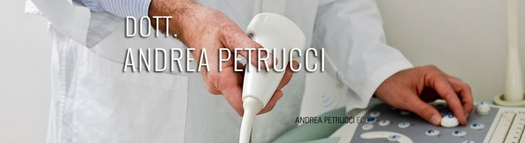 ECOGRAFIA FIRENZE – Andrea Petrucci
