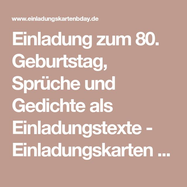 Einladung Zum 80. Geburtstag, Sprüche Und Gedichte Als Einladungstexte   Einladungskarten  Geburtstag