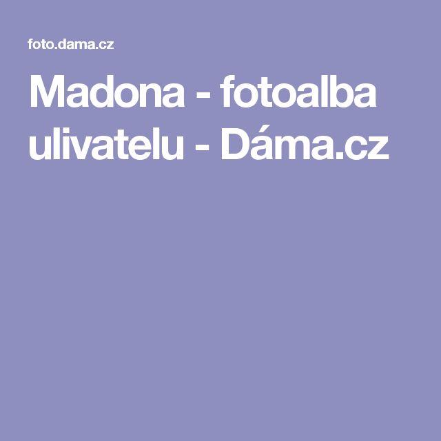 Madona - fotoalba ulivatelu - Dáma.cz