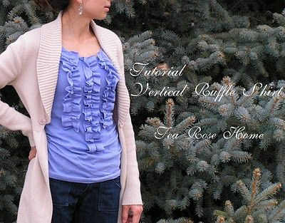 Tutorial~Ruffle shirt~ Why Not Vertical: Vertical Ruffle, Tutorial Ruffle Shirt, T Shirt, Shirts, Tea Roses, Why Not, Tshirt, Homes