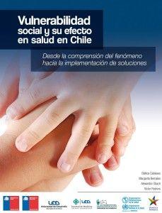 Vulnerabilidad social y su efecto en salud en Chile (PRINT)  REQUEST/SOLICITAR: http://biblioteca.cepal.org/record=b1253778~S0*spi