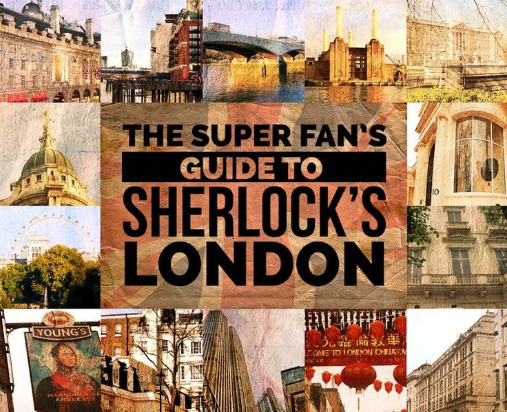 The Definitive Guide To Sherlock Holmes' London