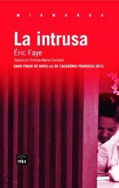 La intrusa / Eric Faye ; traducción del francés de José Antonio Soriano Marco