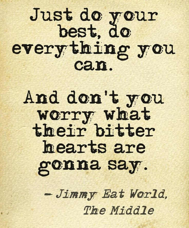 The Middle - Jimmy Eat World  sang in eighth grade chorus :)